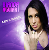LET´S ROCK - BIANCA AGUIAR